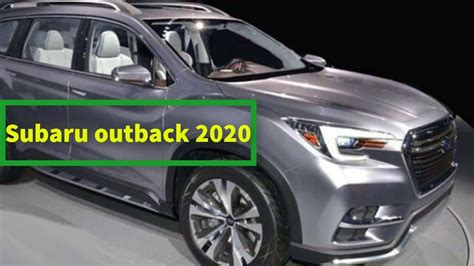 When Will The 2020 Subaru Outback Be Released by 2020 Subaru Outback Info Subaru Review Release