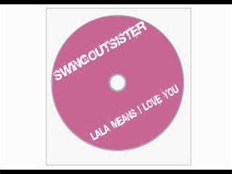 la la means i love you swing out sister swing out sister la la means i love you lyrics