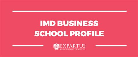 Imd Mba Program by Expartus Consulting Imd Business School Profile
