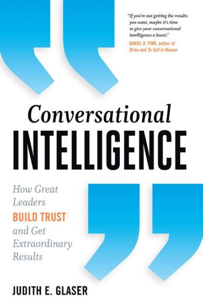 Conversational Intelligence How Great Leaders Build Trust Ebook conversational intelligence how great leaders build trust get extraordinary results by judith