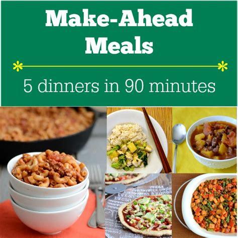 prepare ahead dinner make ahead meals 5 dinners in 90 minutes