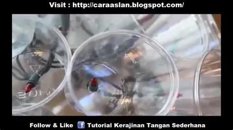 cara membuat oralit 1 gelas cara membuat lu hias unik dari bekas gelas botol aqua