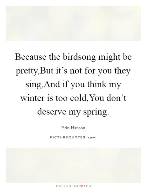 Because Is Not Pretty by Because The Birdsong Might Be Pretty But It S Not For You