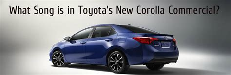 Toyota Corolla Song Toyota Corolla Archives Bill Toyota