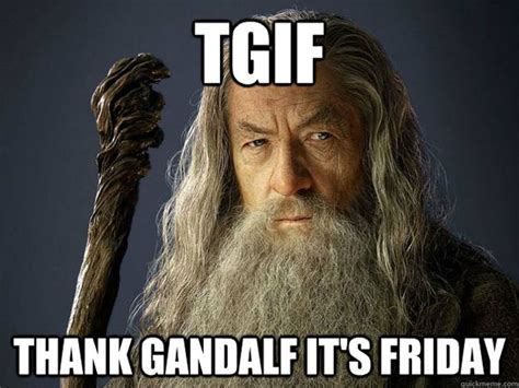 Funny Tgif Memes - 10 tgif memes to celebrate the weekend