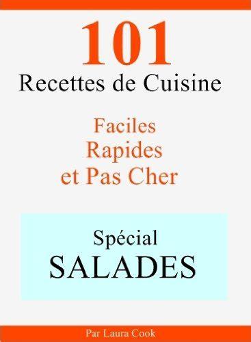 cuisine rapide et pas cher telecharger sp 233 cial salades 101 d 233 licieuses recettes de
