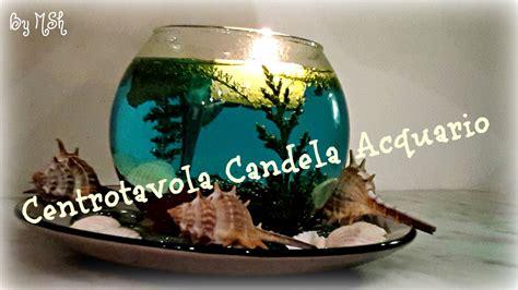 centrotavola candela centrotavola candela acquario