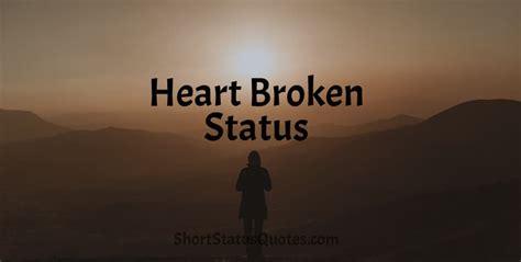 heart broken status lines captions text messages