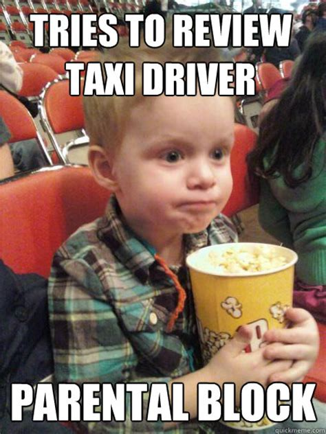 Taxi Driver Meme - tries to review taxi driver parental block movie critic