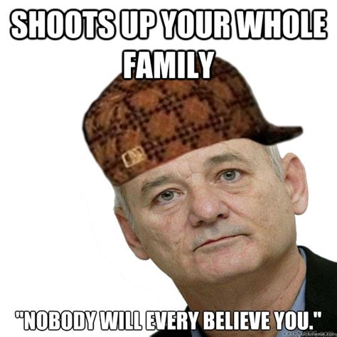 Murray Meme - scumbag bill murray memes quickmeme
