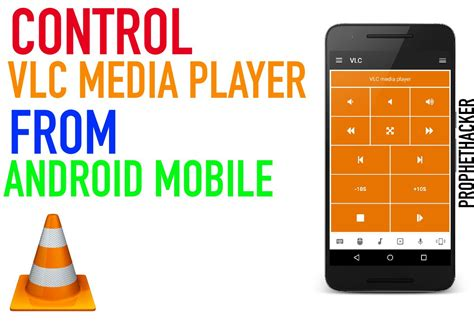 reset android media player how to remotely control vlc media player from your android