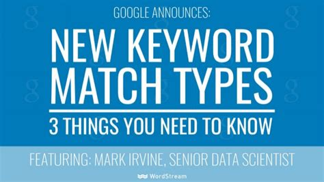 learning new things and you need to understand announces new keyword match types 3 things you need to