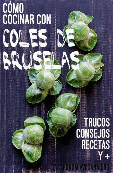 como cocinar coles de bruselas c 243 mo cocinar coles de bruselas gastronom 237 a vegana