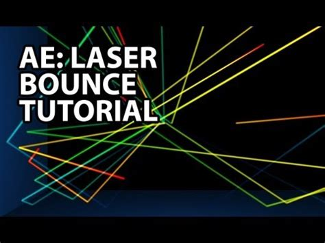 tutorial after effect laser after effects tutorial laser bounce with particular