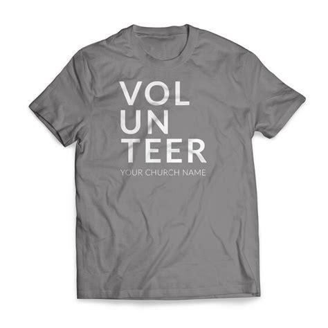 Volunteer T Shirts Design Ideas volunteer t shirt church apparel outreach marketing