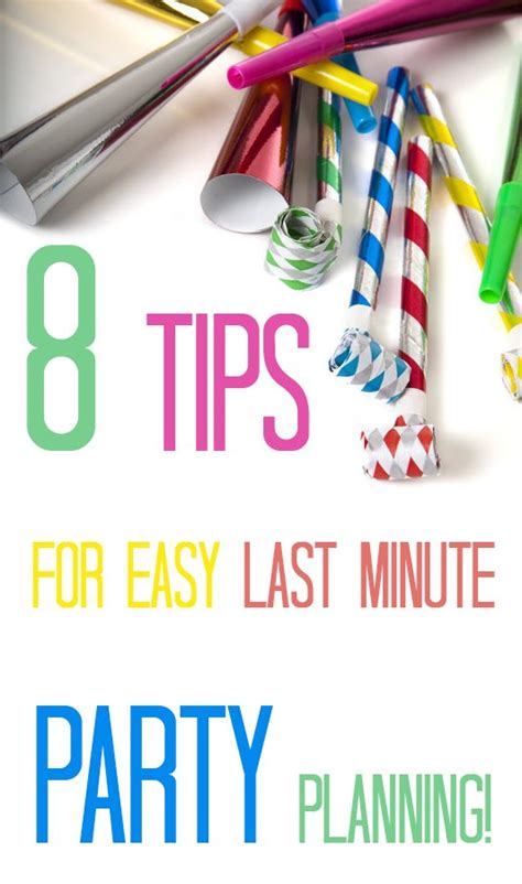 8 Tips For Throwing The by 8 Tips For Throwing A Last Minute Lifestyle