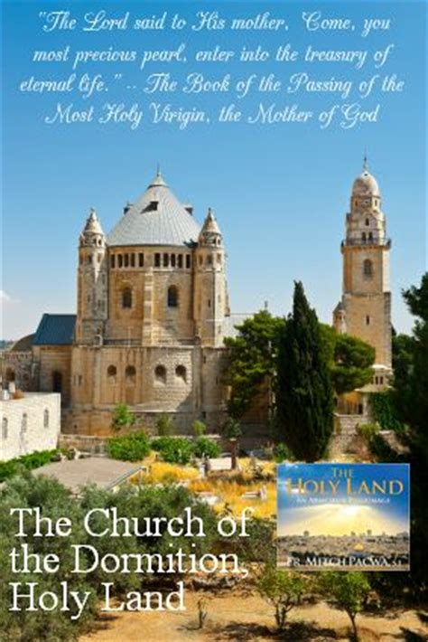 The Holy Land An Armchair Pilgrimage by Church Of The Dormition Holy Land Quot The Holy Land An