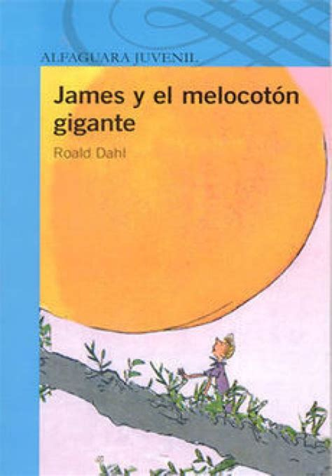 libro james y el melocoton este art 237 culo trata sobre el libro para la pel 237 cula v 233 ase james and the giant peach pel 237 cula