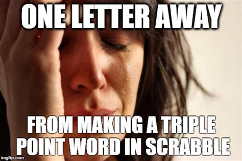 Meme Word Generator - first world problems meme imgflip