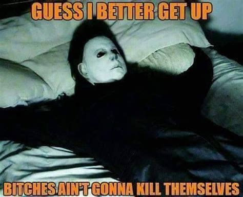 Michael Myers Memes - 25 best freaky quotes on pinterest freaky memes freaky