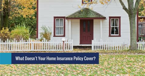 home insurance plans what doesn t your home insurance policy cover