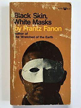 themes of black skin white masks black skin white masks frantz fanon 9789991073712