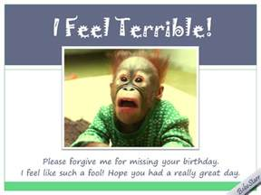 i feel terrible free belated wishes ecards greeting cards 123 greetings