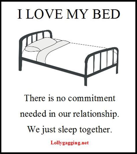 I Love My Bed Meme - i love my bed there is no commitment needed in our