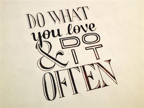 design is what you do when do what you love do it often hand lettering by seanwes