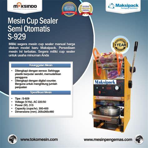 Jual Mesin Sealer Plastik Otomatis by Jual Mesin Cup Sealer Semi Otomatis Di Malang Toko Mesin