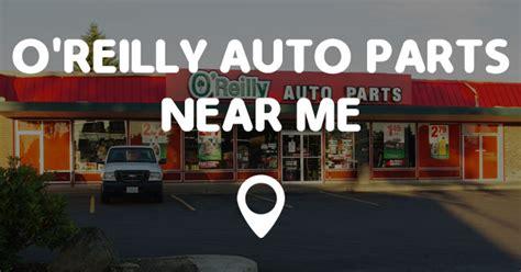 l parts near me o reilly auto parts near me points near me