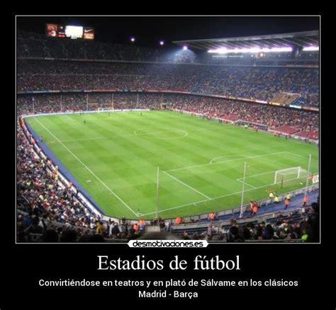 imagenes informativas simbolicas de un estadio de futbol estadios de f 250 tbol desmotivaciones