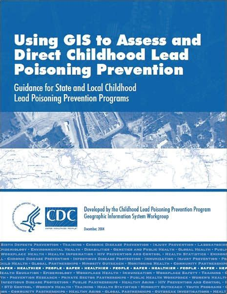 libro lead poisoning using gis to assess and direct childhood lead poisoning prevention by childhood lead poisoning