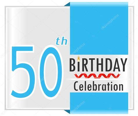 50 Year Birthday Cards 50 Year Happy Birthday Card Stock Vector 169 Atulvermabhai