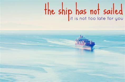 ship has sailed the ship has not sailed the tiny twig