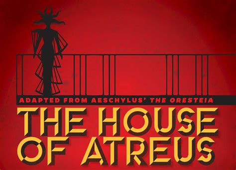 House Of Atreus by The House Of Atreus Events College Of The Arts