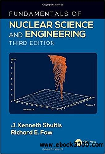 Fundamentals Of Nuclear Science And Engineering Third