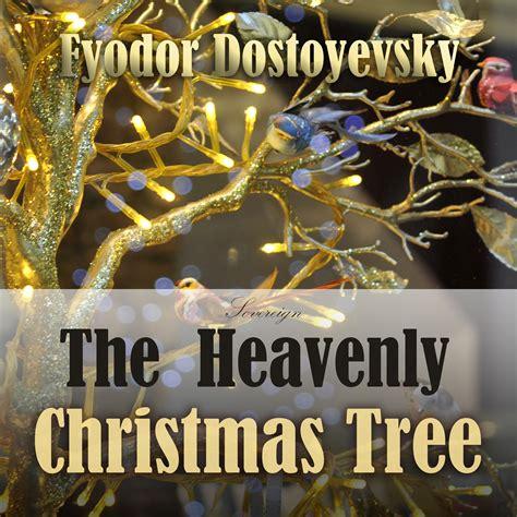 the heavenly christmas tree by fyodor dostoyevsky