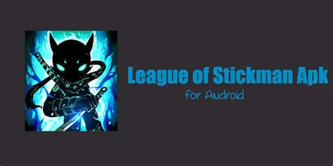 league of stickman apk full ultima version league of stickman latest version apk download full unlocked