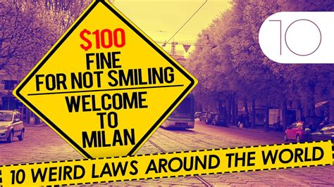 Strangest Laws In The World by 10 Laws From Around The World