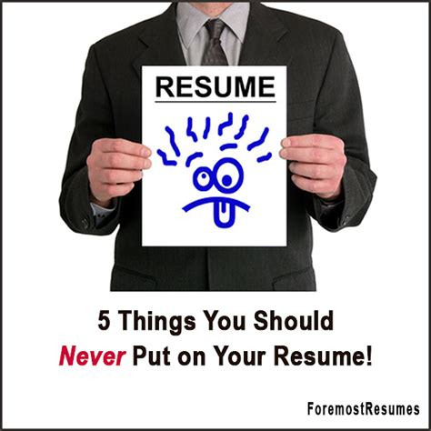 5 things to never put on your resume