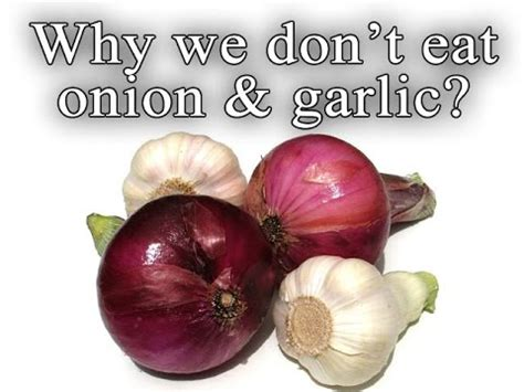 my ate garlic why we dont eat and garlic