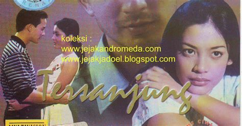 film drama indonesia indosiar dunianya film indonesia jadoel sinetron tersanjung indosiar