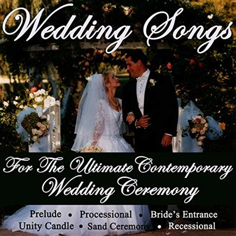 songs for contemporary wedding songs for the ultimate contemporary wedding