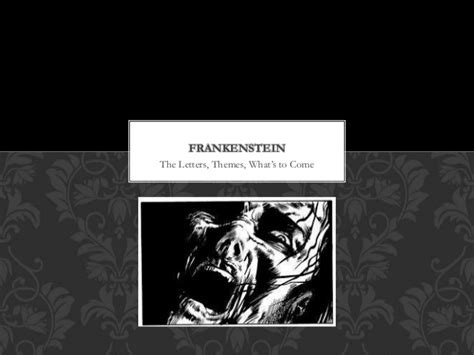 three major themes of frankenstein frankenstein power point