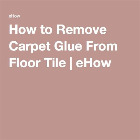 How To Remove Floor Glue 25 best ideas about carpet glue on