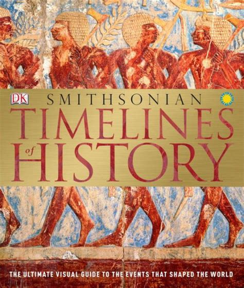 The History Book By Dk timelines of history by dorling kindersley publishing