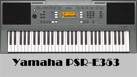 tutorial keyboard yamaha psr yamaha psr e353 keyboard youtube
