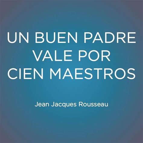 el buen padre spanish b0083jcr7y quot un buen padre vale por cien maestros quot