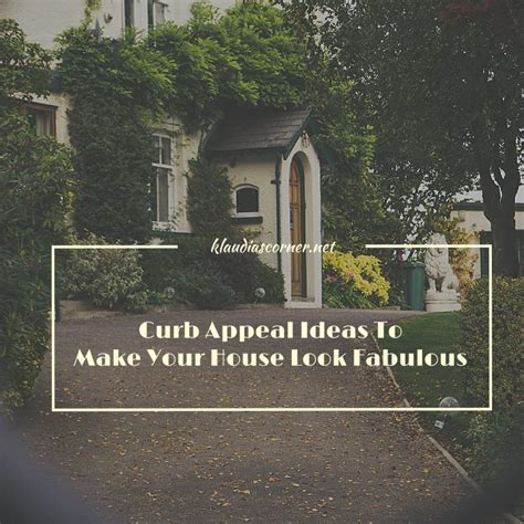 how to give your house curb appeal curb appeal ideas to make your house look fabulous